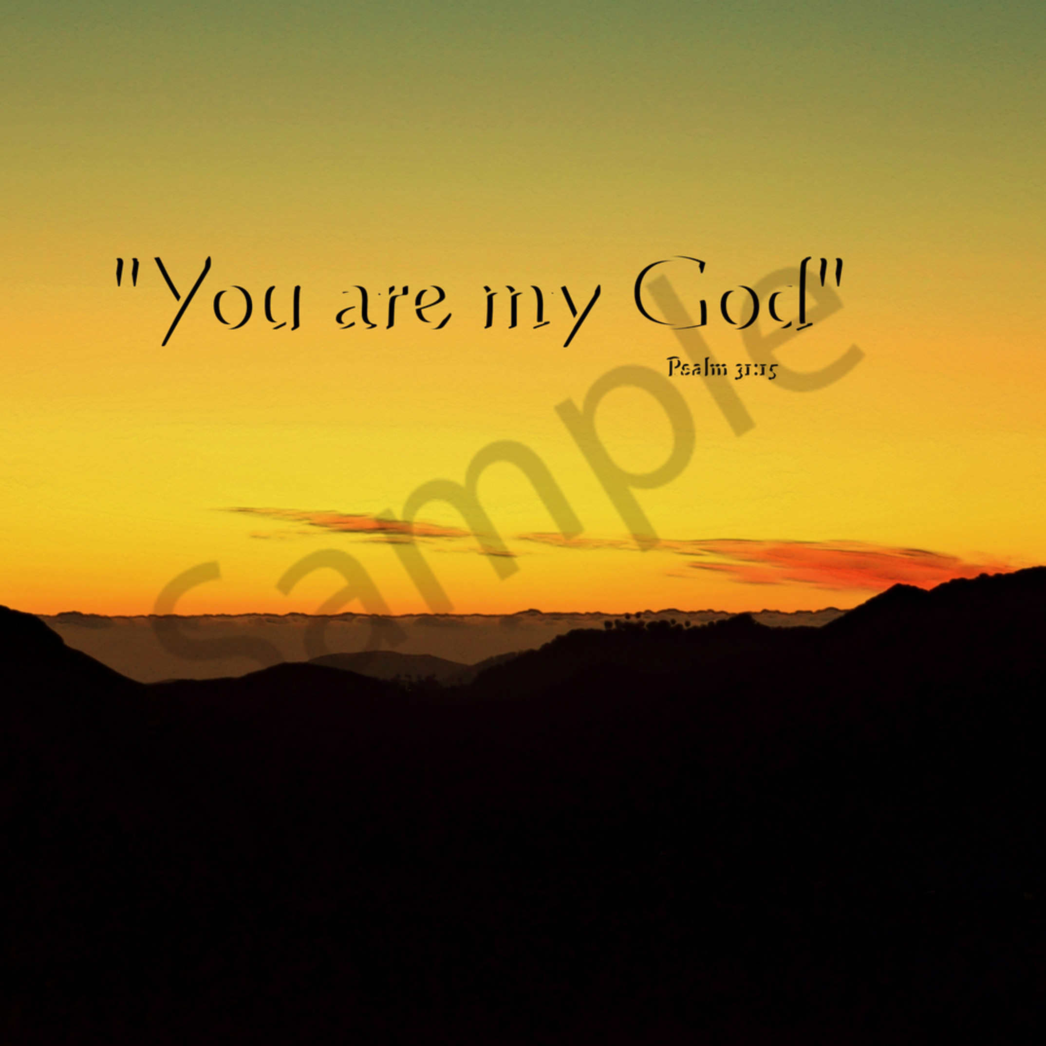 You are my god   dsc 0894 psalm 31   sunset on the way down the mtn snrr   hotwax effect ps   text tpgwqm