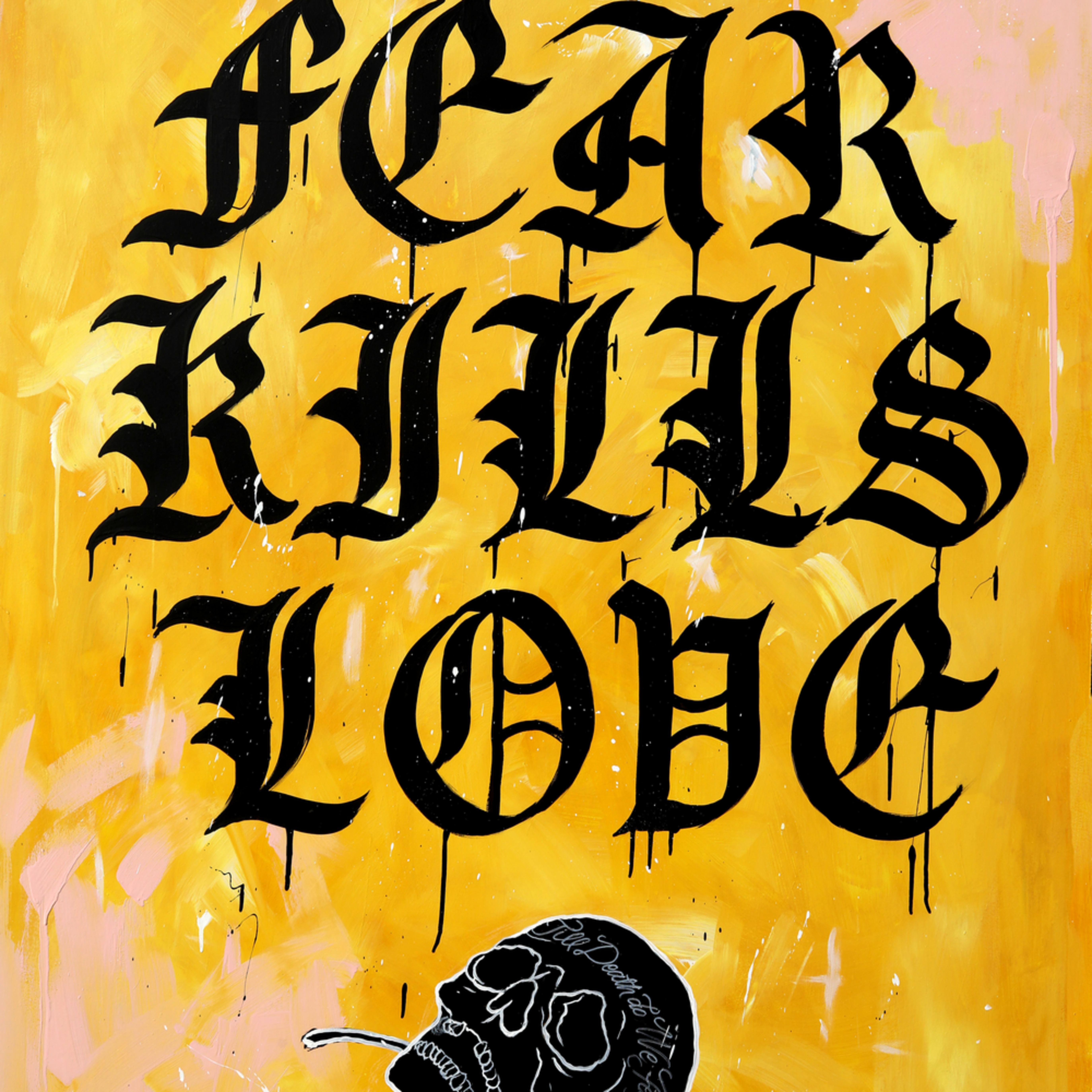 Fear kills love nhqpwh