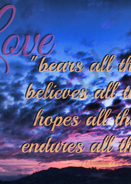 """""""Love Bears All Things..."""""""
