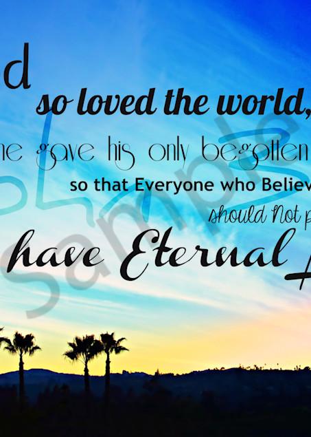 """""""For God So Loved The World..."""" John 3:16"""