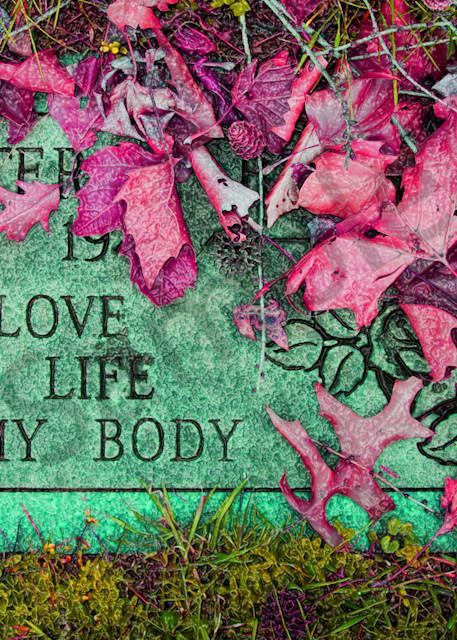 My Love My Life My Body Gravestone  Art | toddbreitling