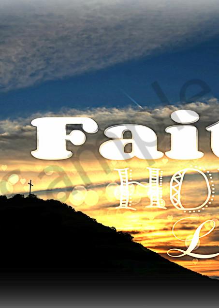 Faith Hope Love - Easter Morning Sunrise