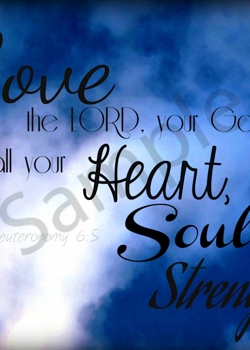 """""""Love the Lord your God..."""""""