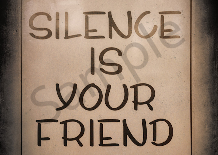 Silence Is Your Friend Art   toddbreitling