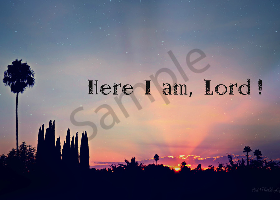 """""""Here I Am Lord"""""""