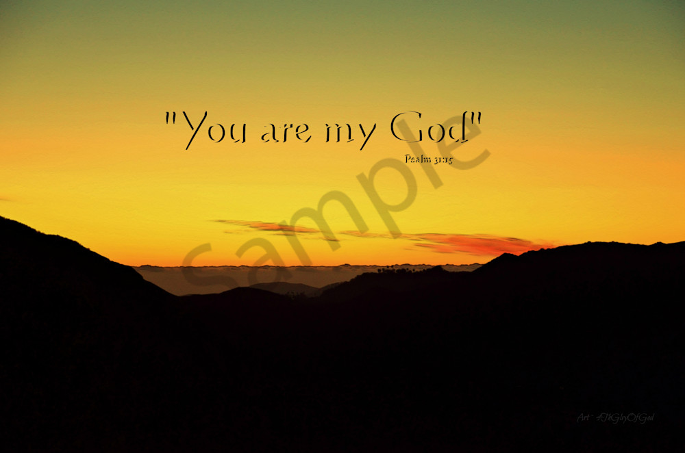 """You are my God"" - Psalm 31"