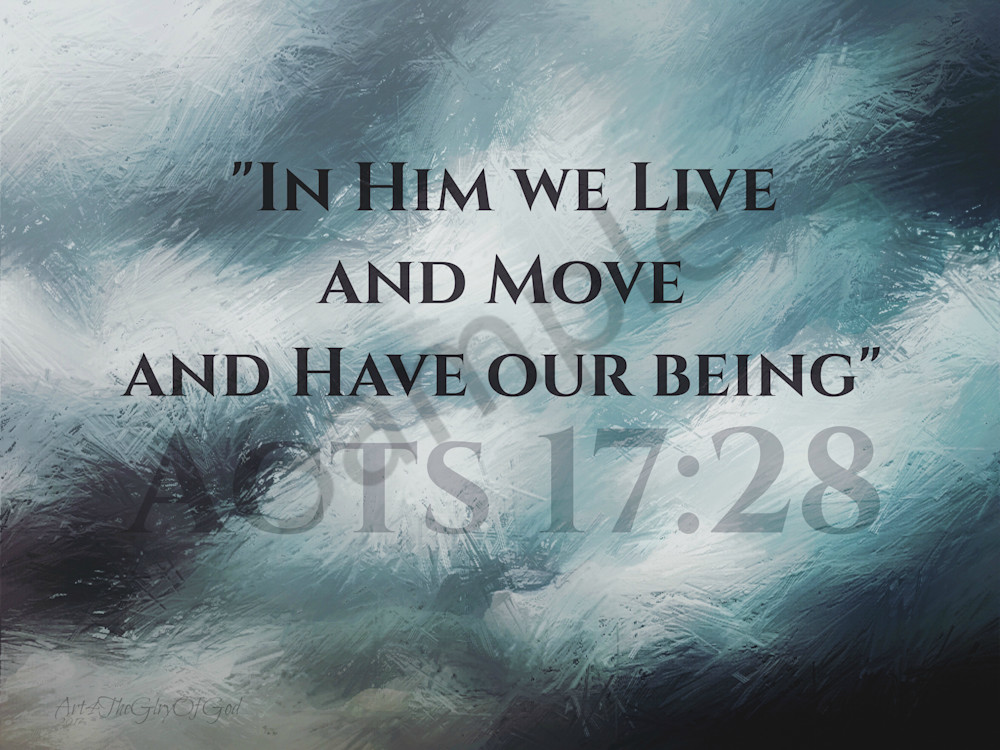 """In Him we Live..."" - Acts 17:28"