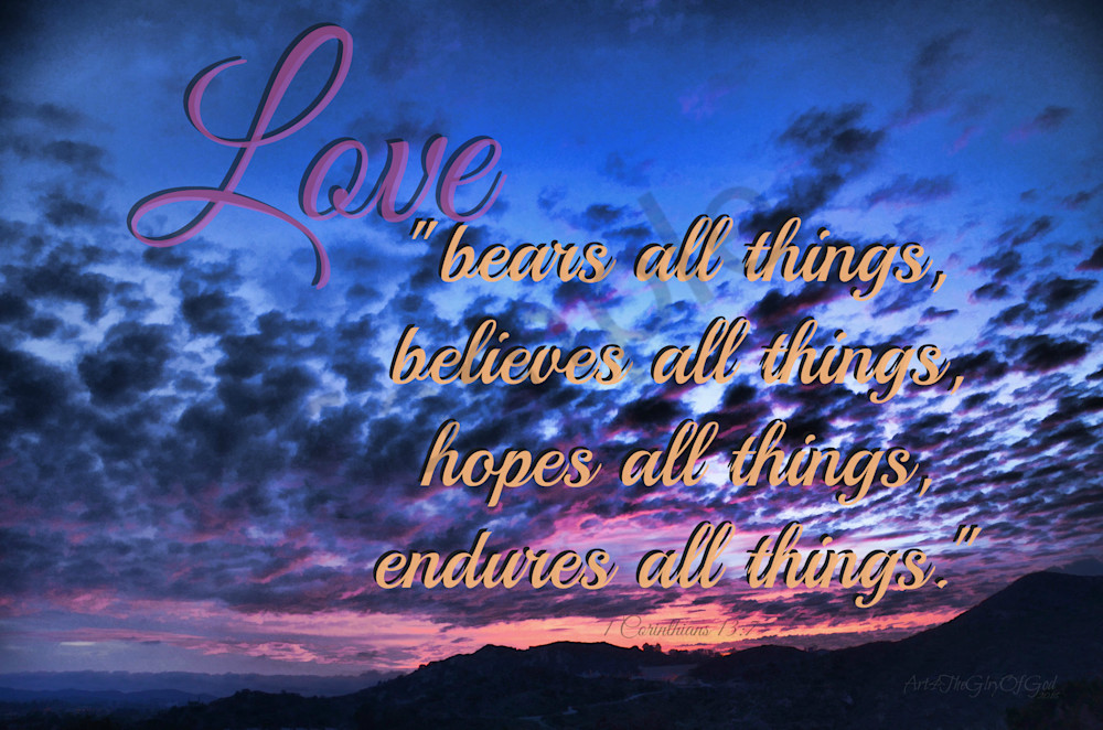 """Love Bears All Things..."""