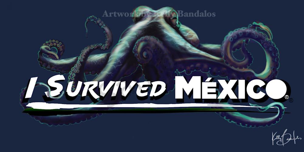 Kelly Bandalos / I Survived Mexico