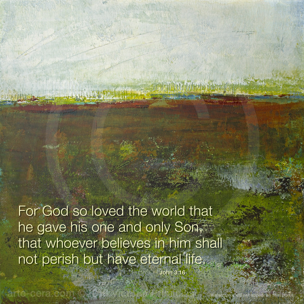 Spring Eternal - Bible Verse on Strength - John 3:16