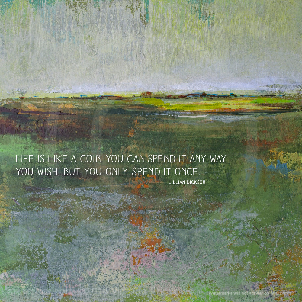 Verdant Excuse Life Is Quotes On Wall Art Dickson