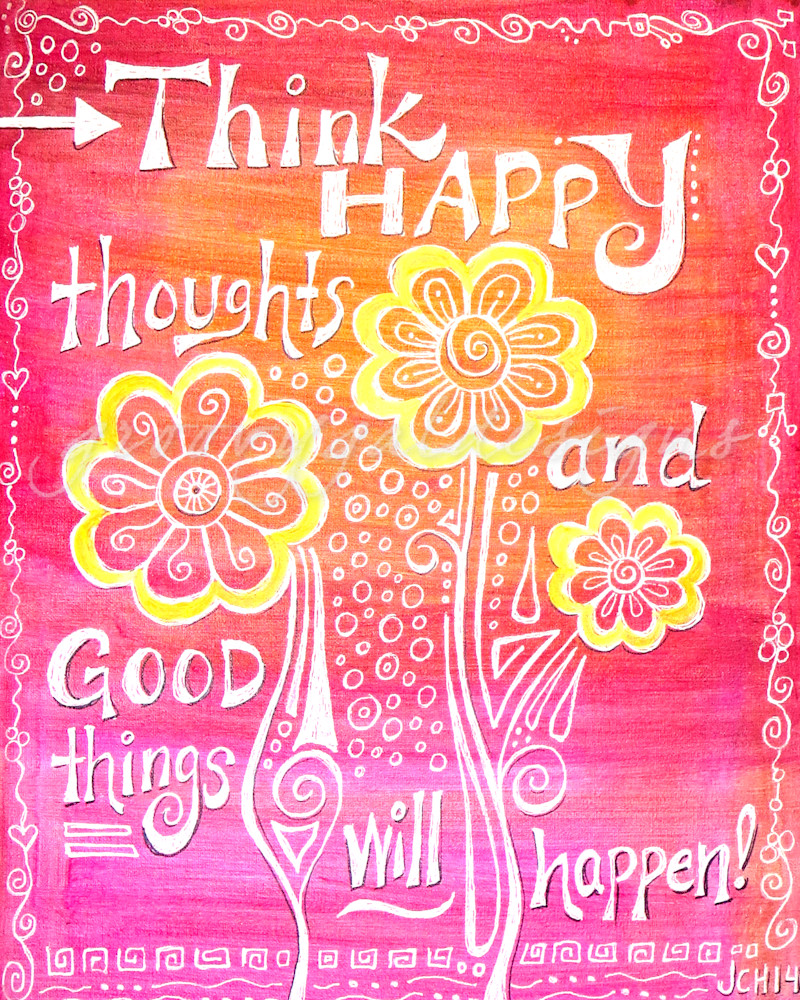 Think Happy Thoughts Inspirational Art For Sale