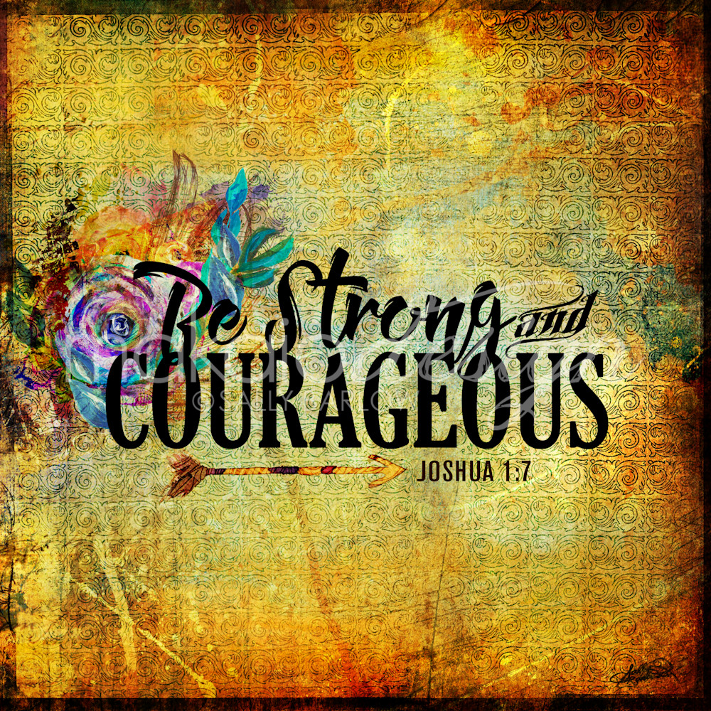 Be Strong and Courageous inspirational scripture word art by Sally Barlow