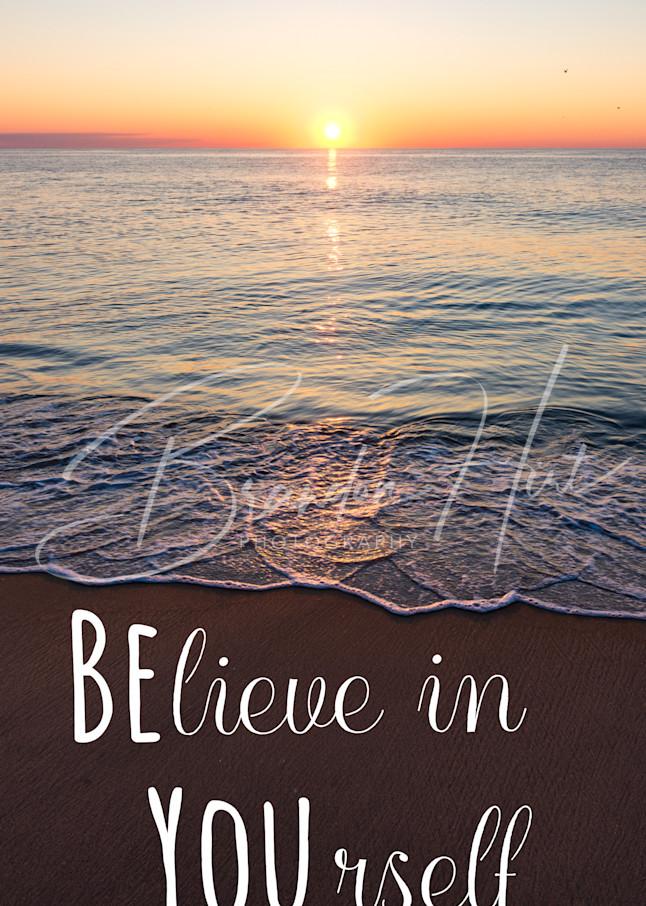 Believe In Yourself Art | Brandon Hirt Photo