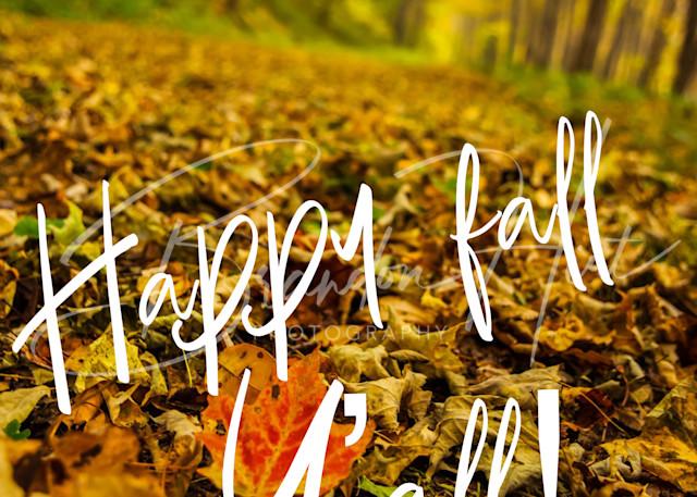 Happy Fall Y'all Art | Brandon Hirt Photo
