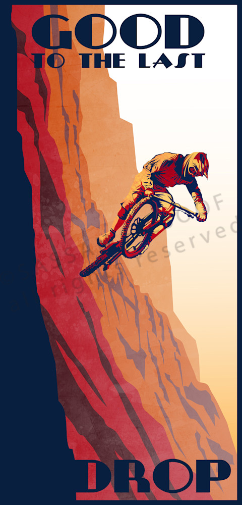 Good To Last Drop Mountain Bike Art Prints And Posters
