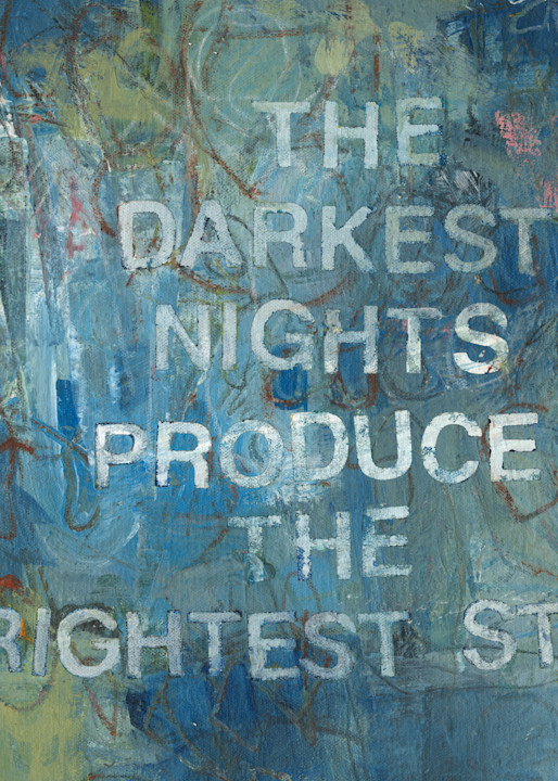 Give Me Your Words : : The Darkest Nights Produce The Brightest Stars Art | Stephanie Visser Fine Art