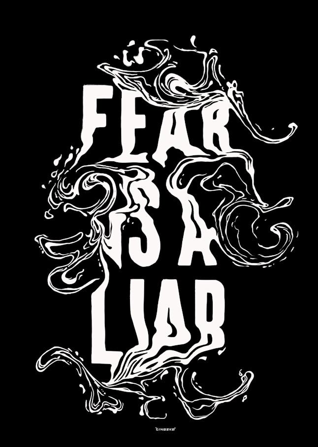 Fear Is A Liar  Art   GINOZKO