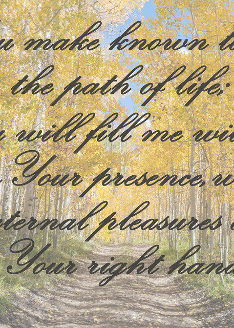 Psalm 16:11 Photography Art | Ken Smith Gallery