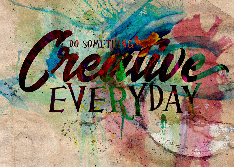Do Something Creative EVERYDAY  | Typography Inspirational Art Quote