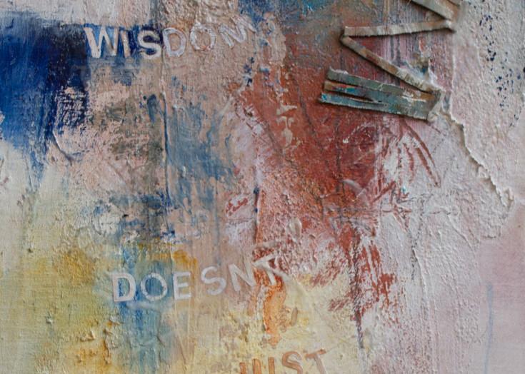 Give Me Your Words : : Wisdom Doesn't Just Happen Art | Stephanie Visser Fine Art