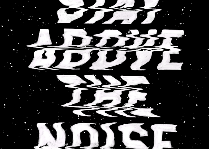 Stay Above The Noise Art | GINOZKO