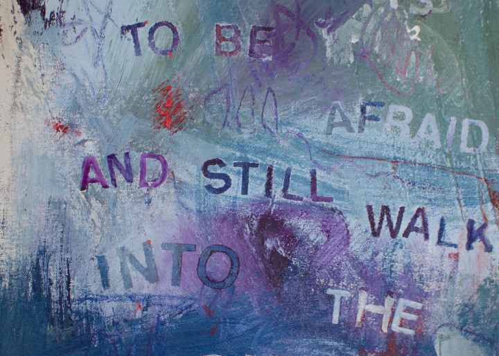 Give Me Your Words : : Courage Is To Be Afraid  Art | Stephanie Visser Fine Art