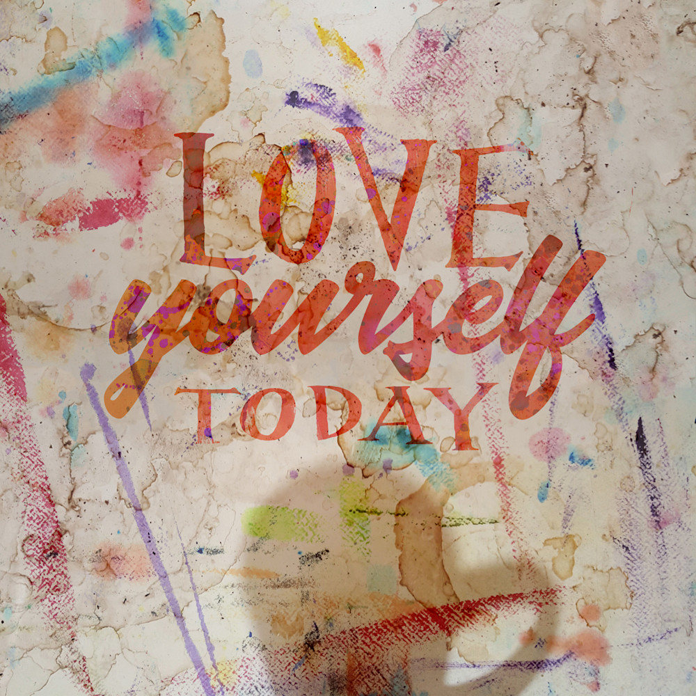 Love Yourself Today  | Typography Inspirational Art Quote