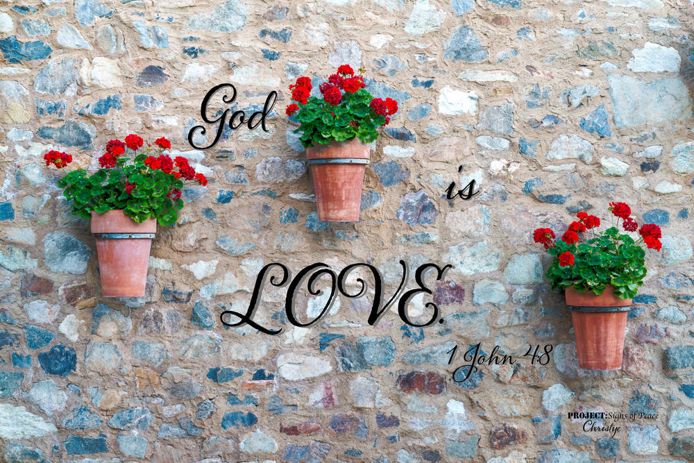 God is Love. 1 John 4:8