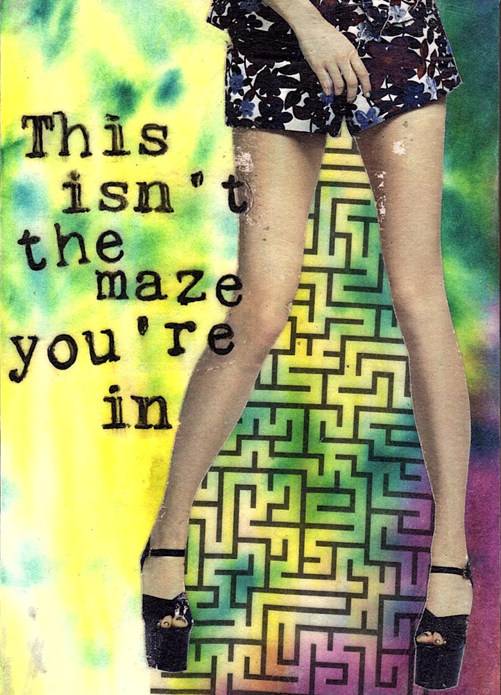 This Isn't the Maze You're In