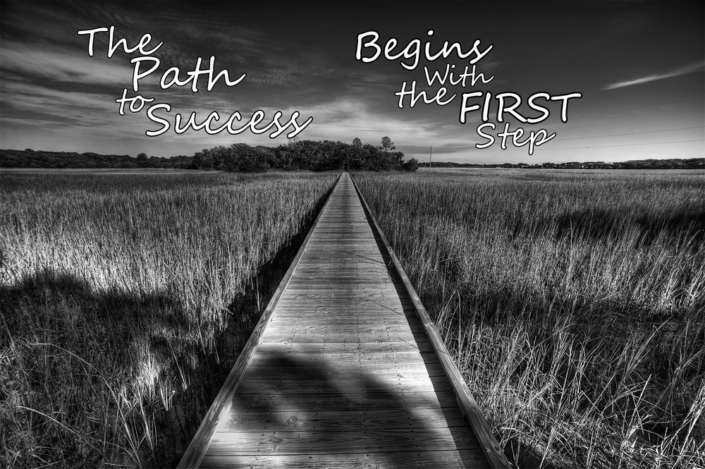 The Path To Success Begins With The First Step Photography Art | Robert Jones Photography