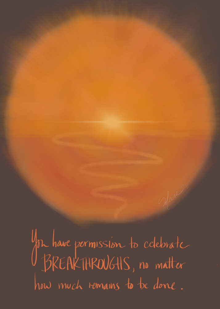 You have permission to celebrate your breakthroughs - art print