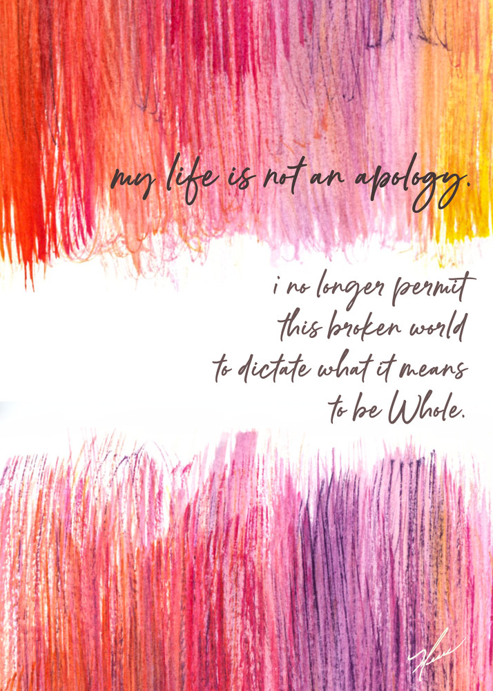 My life is not an apology - watercolor/mixed-media print