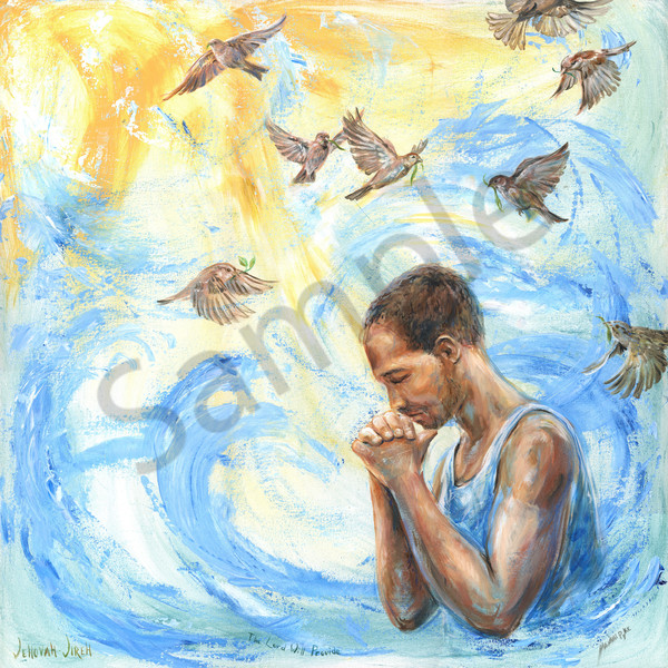 """""""Jehovah Jireh The Lord Will Provide"""" by Canadian Artist Melani Pyke 