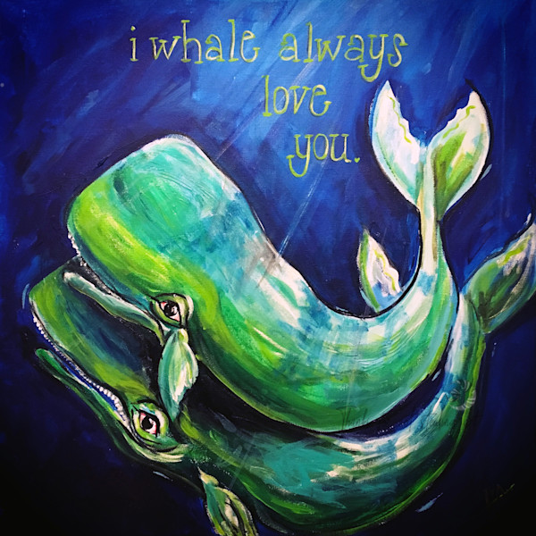 I Whale Always Love You Art | Snail Candy Art Studio
