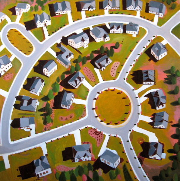 A bird's eye view of a suburban development in a cul-de-sac offers a powerful visual graphic in this original painting by Toni Silber-Delerive.