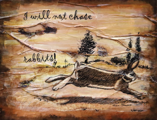 I-Will-Not-Chase-Rabbits, Rabbit Picture, Fine Art and Paintings for Sale by Teena Stewart of Serendipitini Studio