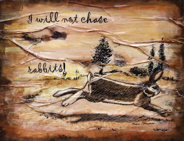 i-will-not-chase-rabbits, rabbit painting, art for sale by Teena Stewart