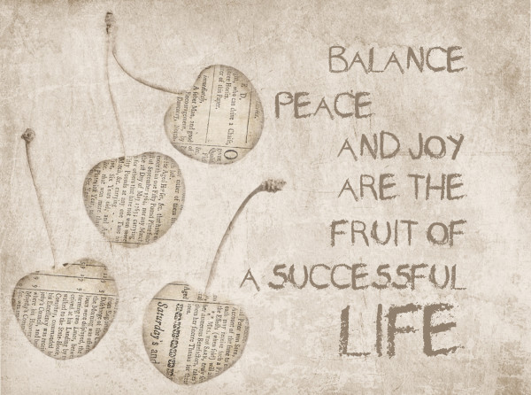 ORL-477 Balance peace and joy are the fruit of a successful life
