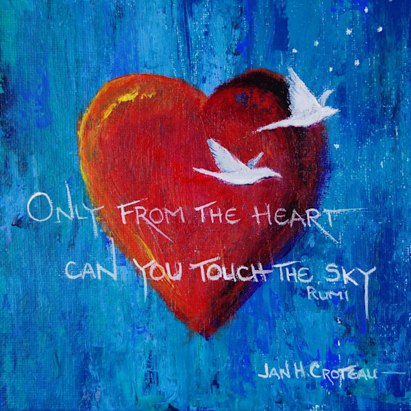 Only From The Heart Can You Touch The Sky