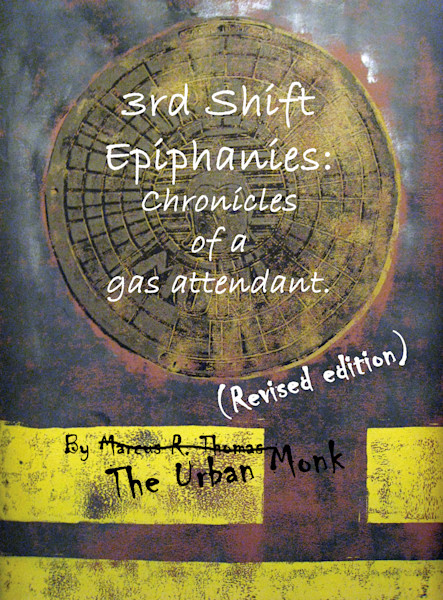 3rd Shift Epiphanies: Chronicles of a gas attendant, poetry book