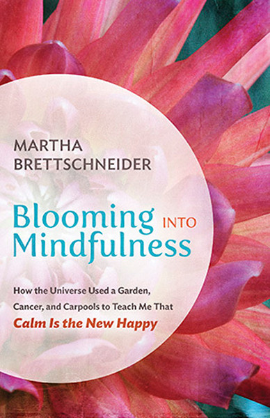 Signed Copies of Blooming into Mindfulness | Martha Brettschneider