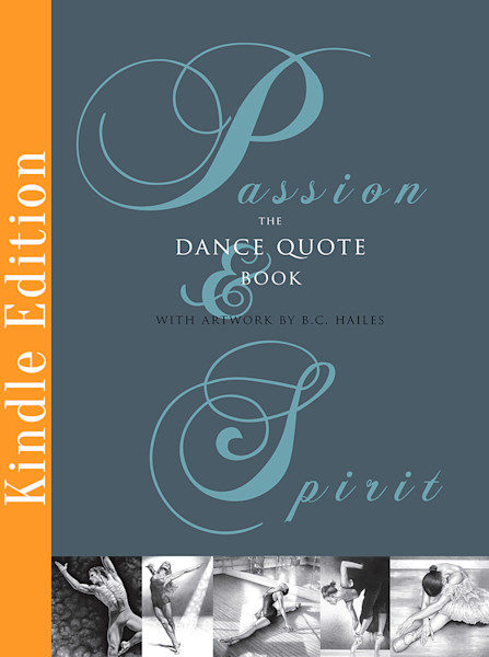 Passion & Spirit The Dance Quote Book [Kindle Edition]