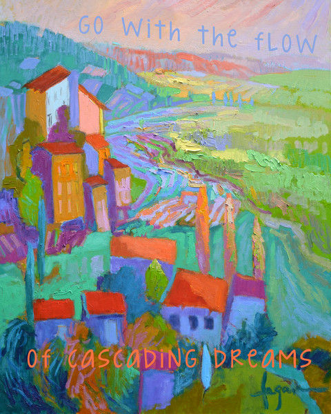 """""""Go with the Flow of Cascading Dreams"""" Real Words for Real Women, Dorothy Fagan inspirational artist"""