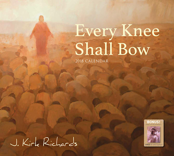 2018 J Kirck Richards Calendar - Every Knee Shall Bow