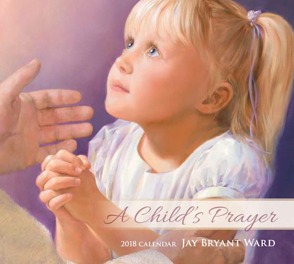 2018 Jay Bryant Ward Calendar - A Child's Prayer