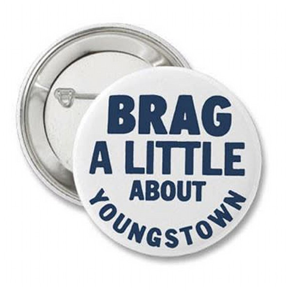 Brag a Little About Youngstown pinback