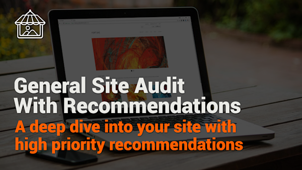 General Site Audit & Recommendations   Art Storefronts
