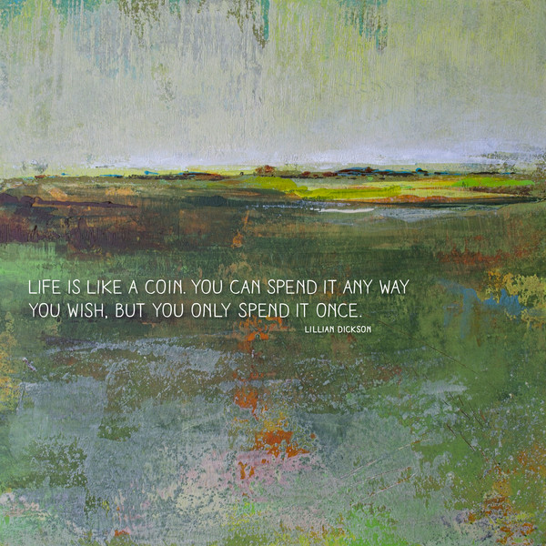 Verdant Excuse - Life Is Quotes on Wall Art - Dickson