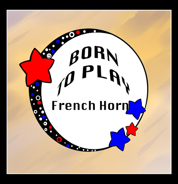Born To Play French Horn Poster 2487.40